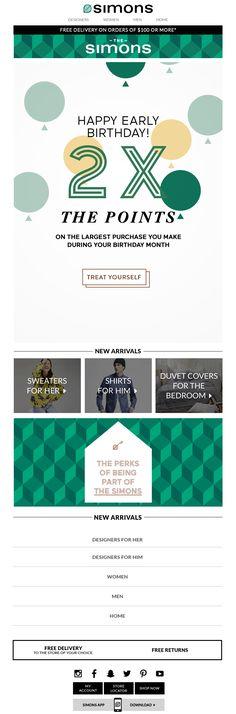 Simons wishes their rewards members a happy birthday with bonus points. Email Marketing Design, Email Design, Marketing Ideas, Birthday Email, Birthday Month, Loyalty Marketing, Happy Early Birthday, Loyalty Rewards Program, Ways To Communicate
