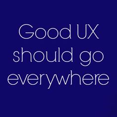 """Good UX should go everywhere"" #mobile #ux"