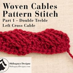 Technique Tuesday - Woven Cables Pattern Stitch, Part 1: Double Treble Left Cross Crochet Cable Stitch by Shibaguyz Designz