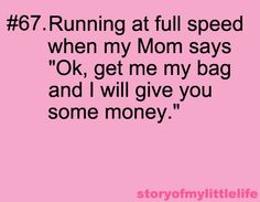 running at full speed when your mom is going to give you money Funny Shit, Funny Stuff, Creator Of The Universe, Lol So True, Story Of My Life, Make You Smile, That Way, True Stories, Funny Things