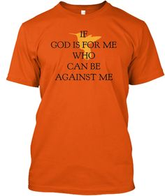If GOD is for me t-shirt.   Teespring