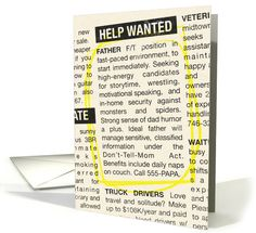 Humorous Help Wanted Ad for Father's Day card by Colleen Kong-Savage Fathers Day Presents, Fathers Day Cards, Help Wanted Ads, Father's Day Greeting Cards, World's Greatest Dad, Great Father's Day Gifts, Dad Day, Dad Jokes, Good Good Father