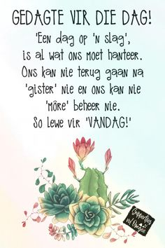 Goeie More, Afrikaans Quotes, Good Morning Messages, Affirmations, Qoutes, Encouragement, Girlfriends, Inspirational, Good Morning Wishes