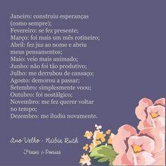 Feliz Ano Novo!  Que 2017 seja um ano incrível e abra mais nossos pensamentos e corações para coisas boas... <3 Poesia escrita há três anos  <3 #AnoVelho #AnoNovo #Poesia  Blog: Frases & Poesias  Por: Núbia Ruth