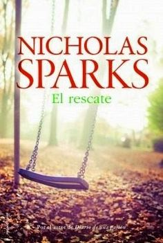 Buy El rescate by Nicholas Sparks and Read this Book on Kobo's Free Apps. Discover Kobo's Vast Collection of Ebooks and Audiobooks Today - Over 4 Million Titles!
