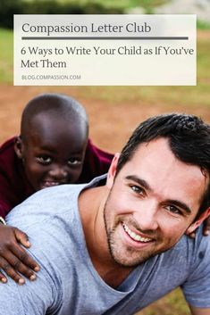 6 Ways to Write Your Child As If You've Met Them | Compassion International Blog