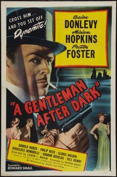 A Gentleman After Dark (1942) Stars: Brian Donlevy, Miriam Hopkins, Preston Foster, Gloria Holden, Ralph Morgan, Jack Mulhall, Douglass Dumbrille ~ Director: Edwin L. Marin