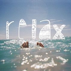 RELAX my friends