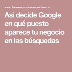 Así decide Google en qué puesto aparece tu negocio en las búsquedas