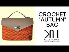 "Tutorial uncinetto borsa ""Autumn"" | Punto foglia | How to make a crochet bag || Katy Handmade - YouTube"