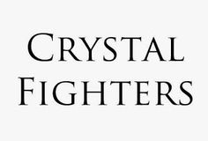 only music saves: Artist of the day : Crystal Fighters.