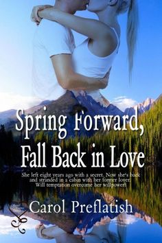 """Read """"Spring Forward, Fall Back in Love"""" by Carol Preflatish available from Rakuten Kobo. The last person Grace Taylor wanted to see was her old boyfriend, Andy Granger, but that's exactly who was standing in f. Romance Novel Covers, Romance Novels, Spring Forward Fall Back, Great Books, My Books, Falling Back In Love, Willpower, What To Read, The Ranch"""