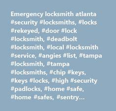 Emergency locksmith atlanta #security #locksmiths, #locks #rekeyed, #door #lock #locksmith, #deadbolt #locksmith, #local #locksmith #service, #angies #list, #tampa #locksmith, #tampa #locksmiths, #chip #keys, #keys #locks, #high #security #padlocks, #home #safe, #home #safes, #sentry #safes, #cannon #safes, #liberty #safes, #american #security #safes, #deposit #safes, #pistol #safes, #handgun #safes…