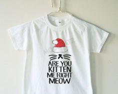 Christmas Are you kitten me right meow shirt cat shirt funny animal tee children shirt children tshirt kids shirt toddler shirt youth shirt