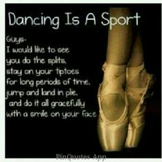 The Gift of Dance The Gift of Dance,Ballett I don't knock what basketball or soccer players do. I'm sure it takes incredible skill, but when it comes down to it, a lot of you. Dancer Quotes, Ballet Quotes, All About Dance, Just Dance, Dance Photos, Dance Pictures, Dance Moms, Dance Motivation, Dancer Problems
