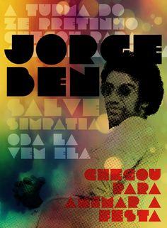 Fiz esse cartaz de brincadeira. curti guardei aqui. // JORGE BEN JOR - guitarrista, cantor e compositor carioca. Tem uma batida, um ritmo, um estilo de compor e de cantar singulares. // clique para ouvir: Jorge Ben Jor - Oba, la vem ela