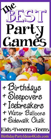 The Best Birthday Party Games For Kids Tweens And Teens Ages 1 2