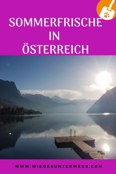 Das Revival der Sommerfrische Orte in österreich. Europe Travel Guide, Hotels, German, Happiness, Group, Board, Outdoor, Travel, Holiday Destinations