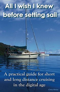 All I wish I knew before setting sail: A practical guide for short and long distance cruising in the digital age by [Rinke, Christian] Ocean Sailing, Sailing Catamaran, Sailing Trips, Sailboat Cruises, Sailboat Living, Buy A Boat, Yacht Interior, Sailing Outfit, Boat Stuff