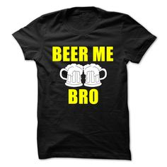 View images & photos of Beer Me Bro T-Shirts - Beer Me Bro Hoodies t-shirts & hoodies