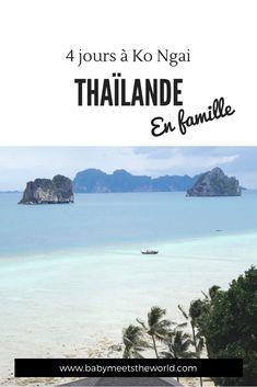 4 jours à Ko Ngai avec bébés   Thaïlande – Babymeetstheworld - Blog maman - Blog Voyages Phuket, Destinations, Blog Voyage, Kos, Beach, Water, Travel, Outdoor, Small Island