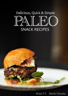 Delicious, Quick & Simple - Paleo Snack Recipes (Delicious, Quick & Simple Paleo Book 4) by Brian Y.T., http://www.amazon.com/dp/B00EX83GHO/ref=cm_sw_r_pi_dp_DC6fub0T7CRV9