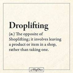 "It shoul be ""shopdropping"" but I like the idea"