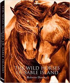 The Wild Horses of Sable Island is filled with breathtaking images from photographer Roberto Dutesco's 20 years of documenting the feral horses on the small island off the coast of Nova Scotia, amazon.com