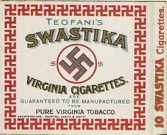 Swastika Cigarettes (who knew?) Guess this brand became a real hard sell after the rise of the Third Reich.