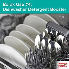 Borax Use #4 - Dishwasher Detergent Booster: Reduce spots and film on dishes and glasses by sprinkling 1/4 cup of 20 Mule Team Borax onto the bottom of your dishwasher before wash cycle.