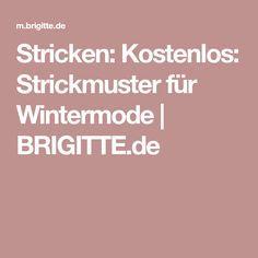 Stricken: Kostenlos: Strickmuster für Wintermode | BRIGITTE.de