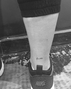 """Faith"" tattoo on the right Achilles heel. Tattoo... - Small Tattoos for Men and Women"