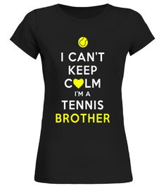 "# I Can't Keep Calm I'm a Tennis Brother T-Shirt .  Special Offer, not available in shops      Comes in a variety of styles and colours      Buy yours now before it is too late!      Secured payment via Visa / Mastercard / Amex / PayPal      How to place an order            Choose the model from the drop-down menu      Click on ""Buy it now""      Choose the size and the quantity      Add your delivery address and bank details      And that's it!      Tags: Official Tennis Zone Apparel. Great…"