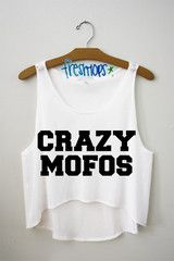This is one of my favorites on fresh-tops.com: CRAZY MOFOS CROP TOP