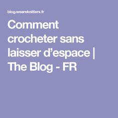 Comment crocheter sans laisser d'espace | The Blog - FR