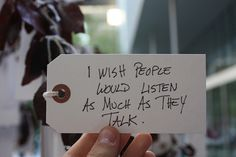 I do wish people would listen to me more instead of them doing all of the talking. I never get a chance to talk because they do all of the talking which I think isn't right. The Words, Motivation Pictures, Great Quotes, Quotes To Live By, Awesome Quotes, Random Quotes, Daily Quotes, Graffiti, Motivational Quotes