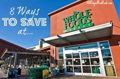 8 Ways to Save at Whole Foods.  Great tips!