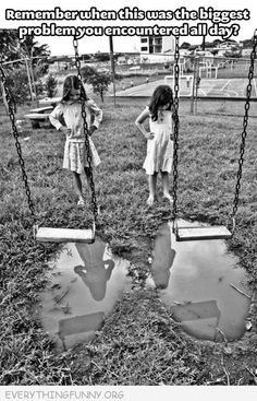 Remember When..... I remember falling off the swing and into the puddle :(