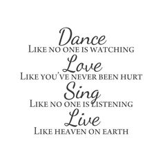 Wall Quotes Wall Decals - Dance. Love. Sing. Live. #WallsNeedLove Yes, do it all, It is SO much Fun...lol.. ,,,, <3