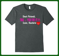 Mens Dear Parents Tag You're It Love Teachers T Shirt Gifts Large Dark Heather - Careers professions shirts (*Amazon Partner-Link)
