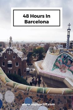 48 Hours In Barcelona | Sophie Cliff