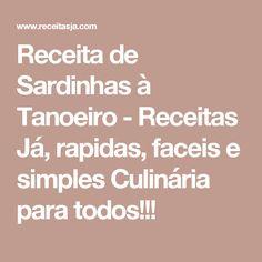 Receita de Sardinhas à Tanoeiro - Receitas Já, rapidas, faceis e simples Culinária para todos!!!