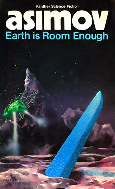 Earth Is Room Enough, a collection of stories by Isaac Asimov