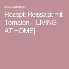 Rezept: Reissalat mit Tomaten - [LIVING AT HOME]