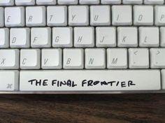 The Final Frontier...hehe