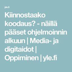 Kiinnostaako koodaus? - näillä pääset ohjelmoinnin alkuun | Media- ja digitaidot | Oppiminen | yle.fi