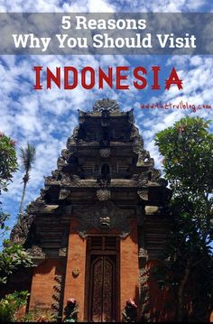 5 Reasons Why You Visit Indonesia