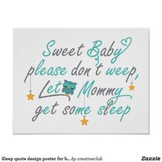 Sleep quote design poster for babies and mommies #kidswalldesign #boyswallposter #kidsroomdecal