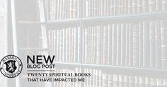 20 Spiritual Books That Have Impacted Me . Jonathan Welton . Welton Academy