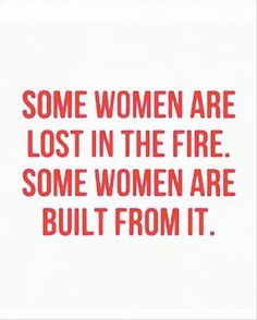 Some women are built of fire